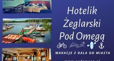 Hotelik Żeglarski zapraszamy nad Jeziorak do Iławy Pod Omegą.